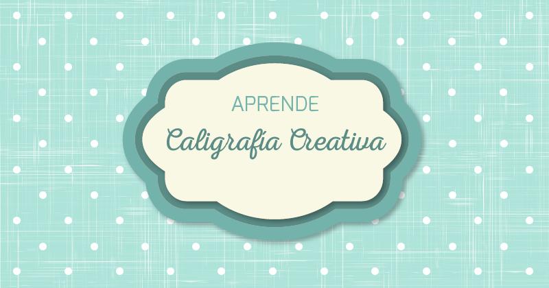 Aprende caligrafía creativa